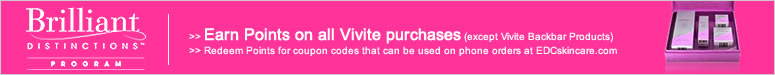 Earn Brilliant Distinctions Points on any Vivite Purchase (except Vivite Backbar)